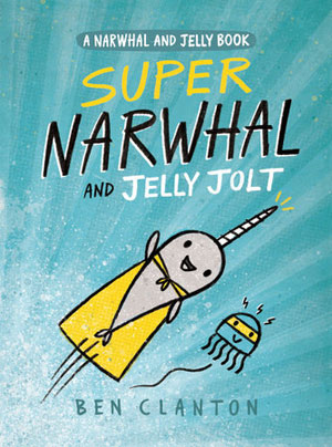 super-narwhal-and-jellyjolt-2